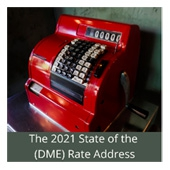 The 2021 State of the (DME) Rate Address | MiraVista, LLC Image
